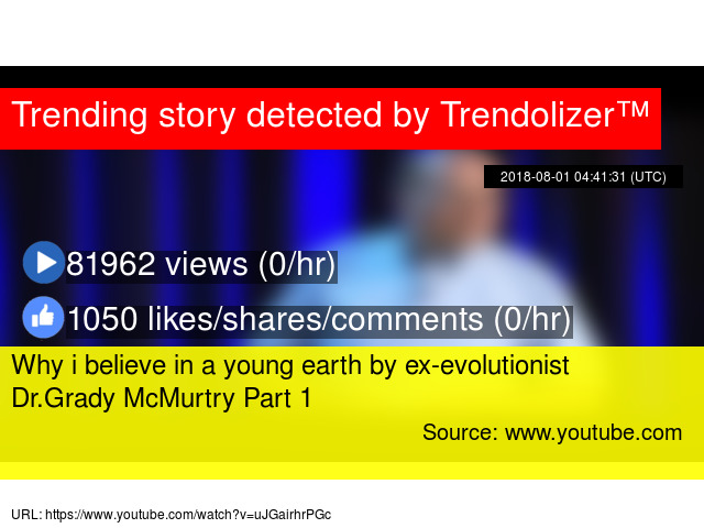 why i believe in a young earth by ex evolutionist drgrady mcmurtry part 1